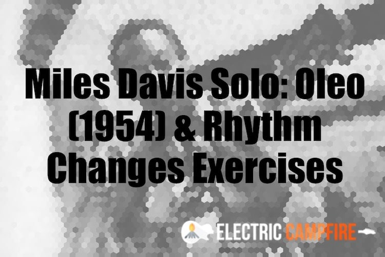 Oleo (Miles Davis's solo) - New Course at ElectricCampfire